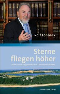 """Lohbeck, Dr. Rolf: """"Sterne fliegen höher. Chronik eines ungewöhnlichen Unternehmerlebens""""; Bildquelle hotelbiz"""