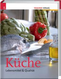Küche. Lebensmittel & Qualität, Bild Trauner