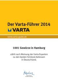 Ausgezeichnet: Der Varta-Führer 2014 kürt die Hamburger Manufaktur 1001 Gewürze zu eine der besten Feinkost-Adressen Deutschlands*