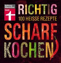 Das neue 'Kochbuch Richtig scharf Kochen'...; Bildquellen Stiftung Warentest