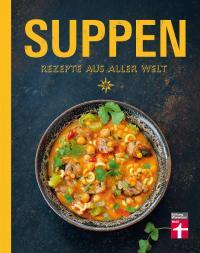 """Gesunde Suppen für Ihre Gäste: """"Suppen — mit 80 Rezepten um die Welt""""; Bildquelle stiftung-warentest.de"""