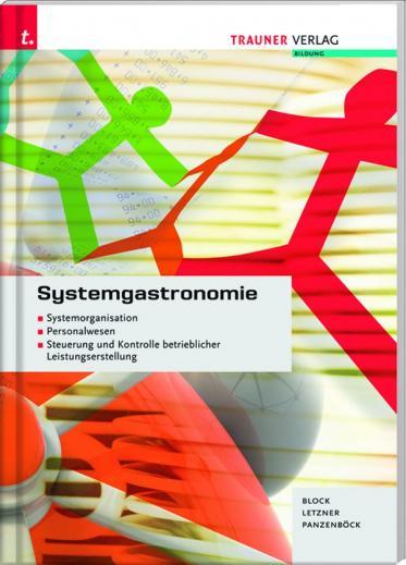 Systemgastronomie: Systemorganisation - Personalwesen - Steuerung und Kontrolle betrieblicher Leistungserstellung