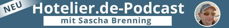 NEU - der Hotelier.de-Podcast mit dem #MehrWertWissen - mit Sascha Brenning
